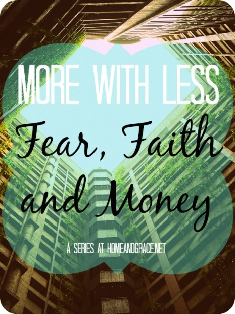 Fear faith and money