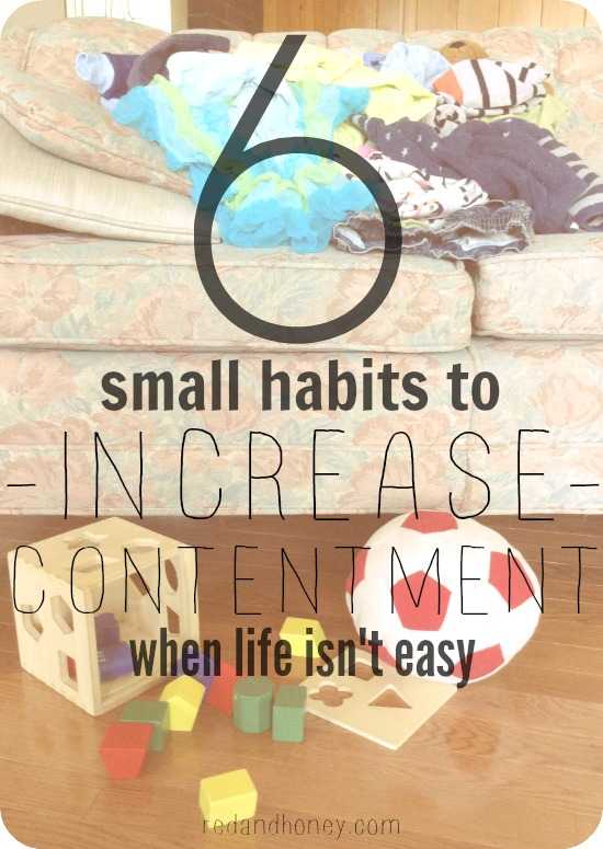 6 Small Habits to Increase Contentment When Life Isn't Easy Photo